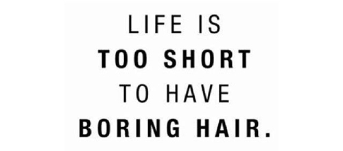 RED REIDING HOOD: Life is too short to have boring hair quote pinterest wise words